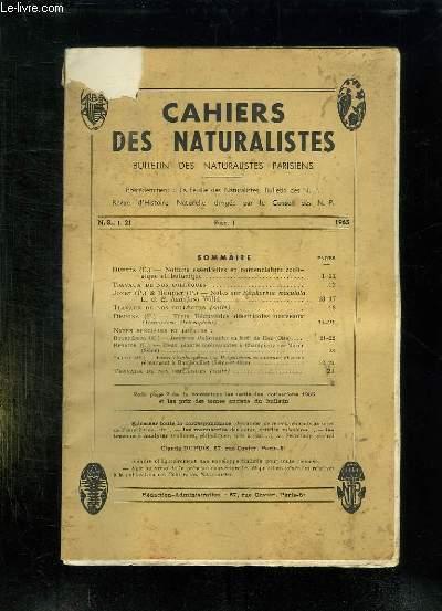 CAHIERS DES NATURALISTES FASC N° 1 1965. SOMMAIRE: NOTIONS ESSENTIELS EN NOMENCLATURE ZOOLOGIQUE ET BOTANIQUE, DEUX PLANTES A CHAMPIGNY SUR MARNE...