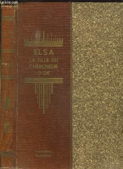 ELSA LA FILLE DU CHERCHEUR D OR.