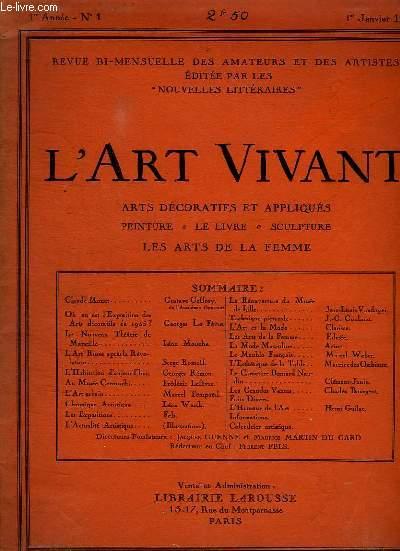 L ART VIVANT N° 1 1er ANNEE LE 1 JANVIER 1925. SOMMAIRE: OU  EN EST L EXPOSITION DES ARTS DECORATIFS DE 1925, L ART RUSSE APRES LA REVOLUTION, L HABITATION D AUJOURD HUI, L ACTUALITE ARTISTIQUE, LA REOUVERTURE DU MUSEE DE LILLE...