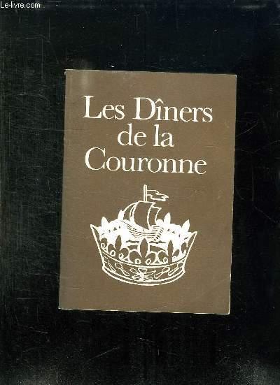 LES DINERS DE LA COURONNE. LES BONNES TABLES AUTOUR DE PARIS.