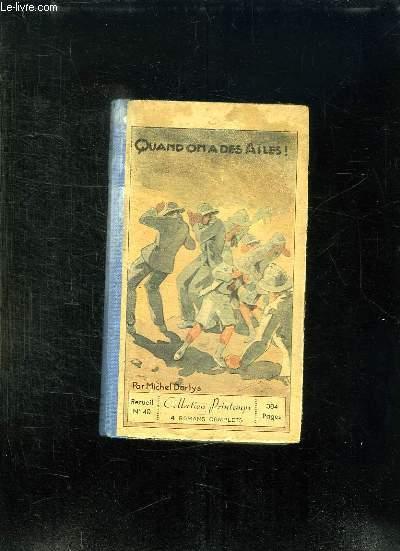 RECUEIL N° 40. QUAND ON A DES AILES, UN NAUFRAGE EN PATAGONIE, L ELEPHANT BLANC, UN DRAME AU LABRADOR.