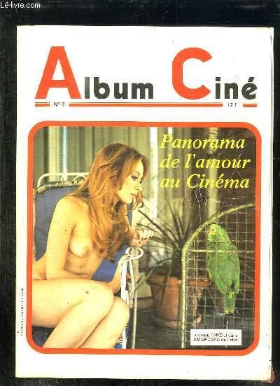 ALBUM CINE N° 5. DU N° 20 AU N° 22. PANORAMA DE L AMOUR AU CINEMA.