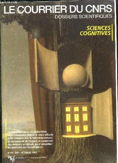 LE COURRIER DU CNRS N° 79 OCTOBRE 1992. SOMMAIRE: SCIENCES COGNITIVES, ETUDES THEORIQUES ET RECHERCHES EXPERIMENTALES JOIGNENT LEURS EFFORTS POUR COMPRENDRE LE FONCTIONNEMENT DU CERVEAU...