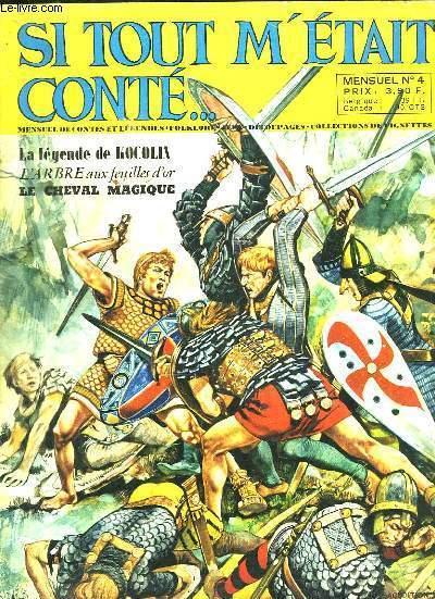 SI TOUT M ETAIT CONTE N° 4. SOMMAIRE: L ARBRE AUX FEUILLES D OR, LES INVENTIONS LE SOUS MARIN, LE CHEVAL MAGIQUE...