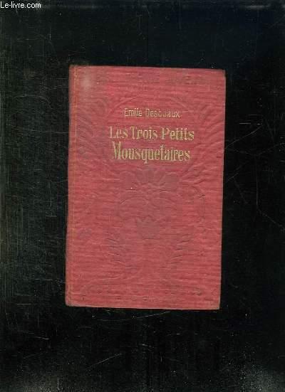 LES TROIS PETITS MOUSQUETAIRES. NOUVELLE EDITION.