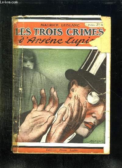AVENTURES EXTRAORDINAIRE D ARSENE LUPIN. LES TROIS CRIMES D ARSENE LUPIN.