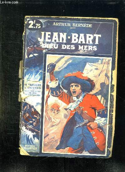 JEAN BART DIEU DES MERS.