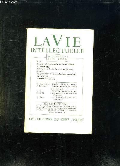 LA VIE INTELLECTUELLE JUIN 1950. SOMMAIRE: L APPEL DE STOCKHOLM ET LES CHRETIENS PAR VI, MENTALITE DE DROITE ET INTEGRISME PAR CONGAR, LE PROBLEME DE LA PRODUCTIVITE FRANCAISE, L HOMME SOLITAIRE PAR WOLFE TH...