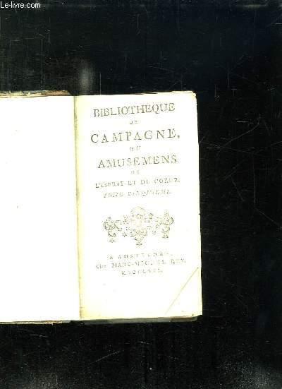 BIBLIOTHEQUE DE CAMPAGNE OU AMUSEMENT DE L ESPRIT ET DU COEUR TOME 5.