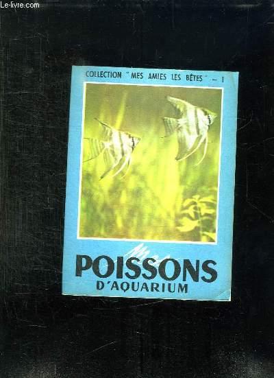 MES POISSONS D AQUARIUM.