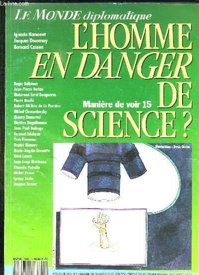 LE MONDE DIPLOMATIQUE. L HOMME EN DANGER DE SCIENCE? MAI 1992.