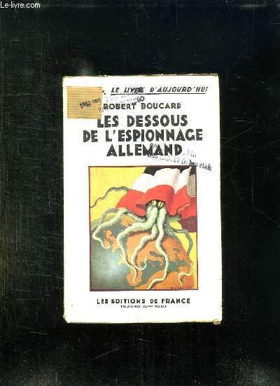 LES DESSOUS DE L ESPIONNAGE ALLEMAND.