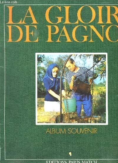 LA GLOIRE DE PAGNOL. ALBUM SOUVENIR.