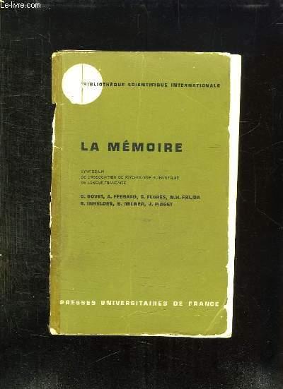 LA MEMOIRE. SYMPOSIUM DE L ASSOCIATION DE PSYCHOLOGIE SCIENTIFIQUE DE LA LANGUE FRANCAISE.