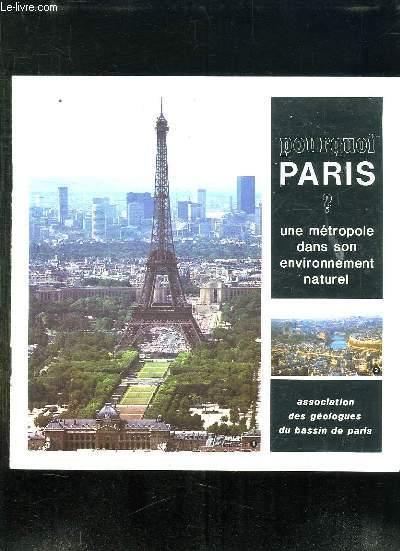 POURQUOI PARIS ? UNE METROPOLE DANS SON ENVIRONNEMENT NATUREL.