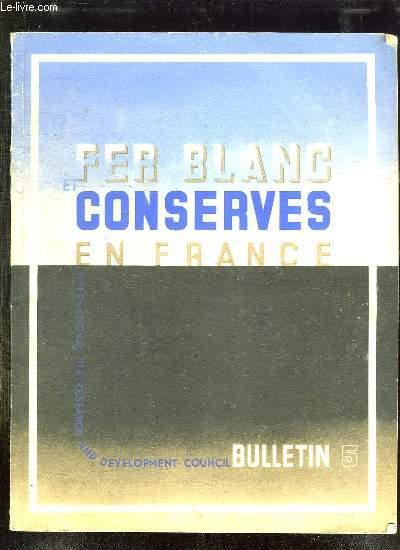 LE FER BLANC ET LES CONSERVES EN FRANCE N° 5 FEVRIER 1937. SOMMAIRE: NICOLAS APPERT INVENTEUR DE LA CONSERVE, ASPECT ECONOMIQUE DE L INDUSTRIE DES CONSERVES EN FRANCE, VALEUR ALIMENTAIRE DES CONSERVES...