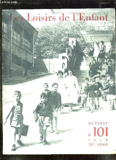 LOISIRS DE L ENFANT N° 101 1956. SOMMAIRE: PLUTOT LA MORT PAR CHANEL E, HISTOIRE DE LA GRENOUILLE BLEUE CONTE DE G RIGUET, COURS DE DESSIN PAR BOULEY A...
