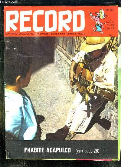 RECORD N° 27 MARS 1964.  LA RELIQUE DISPARUE, LA FABRICATION DU VERRE, UN JEUNE SCRIBE SOUS RAMSES II...