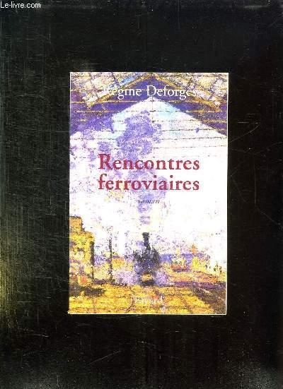 RENCONTRES FERROVIAIRES.