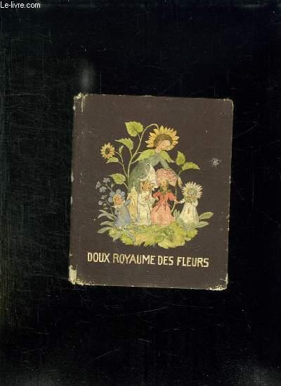 DOUX ROYAUME DES FLEURS.