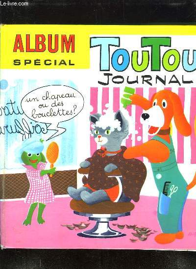 ALBUM SPECIAL TOUTOU JOURNAL N° 11. DU N° 140 AU N° 146.