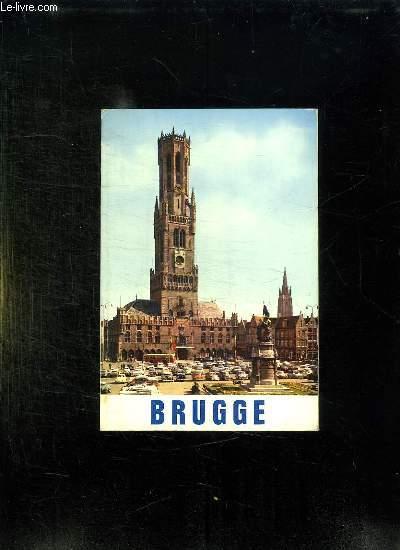 BRUGES. BRUGGE. TEXTE EN ALLEMAND, FRANCAIS, ANGLAIS.
