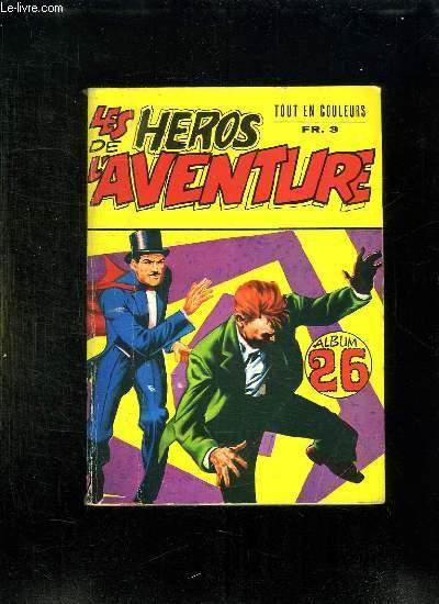 LES HEROS DE L AVENTURE ALBUM N° 26. N° 76 - 77 + N° 28.