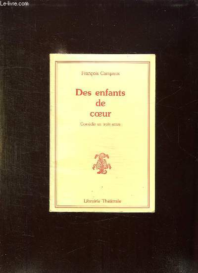 DES ENFANTS DE COEUR. COMEDIE EN TROIS ACTES.
