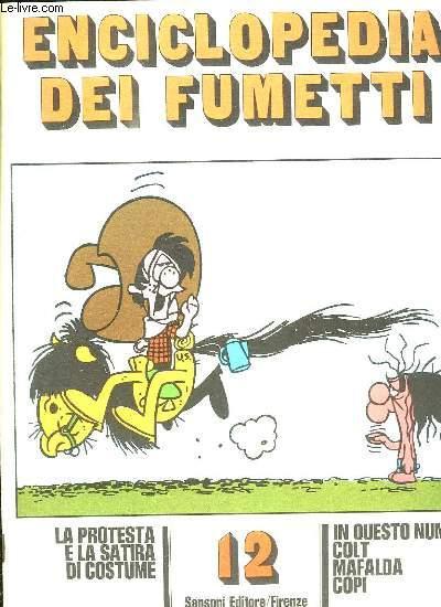 ENCICLOPEDIA DEI FUMETTI N° 12 IN QUESTO NUMERO, COLT, MAFALDA, COPI... TEXTE EN ITALIEN.