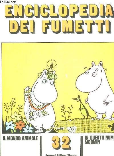 ENCICLOPEDIA DEI FUMETTI N° 32 IL MONDO ANIMALE, MOOMIN, IL MAGNIFICI EROI... TEXTE EN ITALIEN.