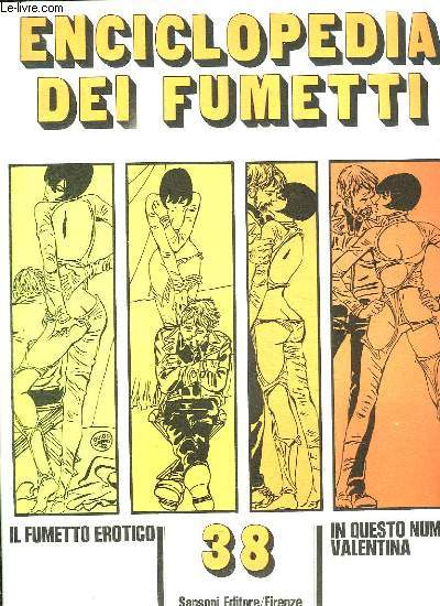 ENCICLOPEDIA DEI FUMETTI N° 38 IL FUMETTO EROTICO, VALENTINA... TEXTE EN ITALIEN.