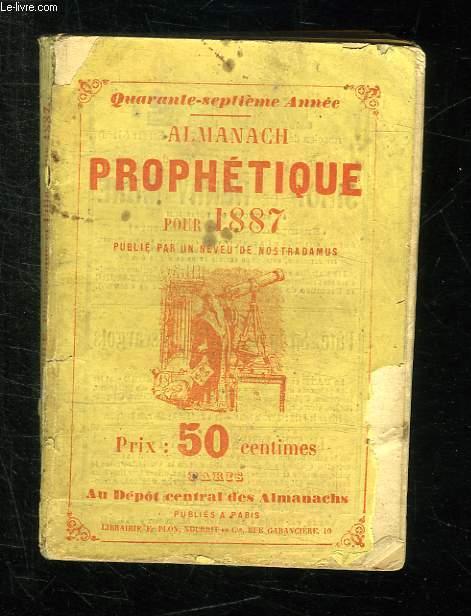 ALMANACH PROPHETIQUE PITTORESQUE ET UTILE POUR 1887.