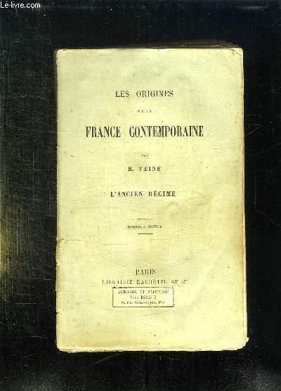 LES ORIGINES DE LA FRANCE CONTEMPORAINE. L ANCIEN REGIME. NOUVELLE EDITION.