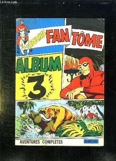 SPECIAL FANTOME ALBUM N° 3. N° 54 - 55 - 56.