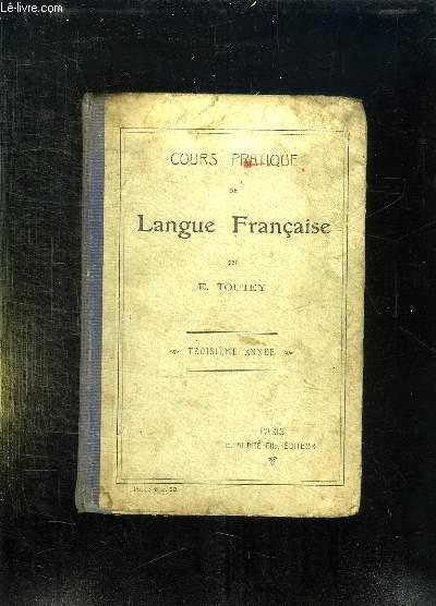 COURS PRATIQUE DE LANGUE FRANCAISE. TROISIEME ANNEE. 4em EDITION.