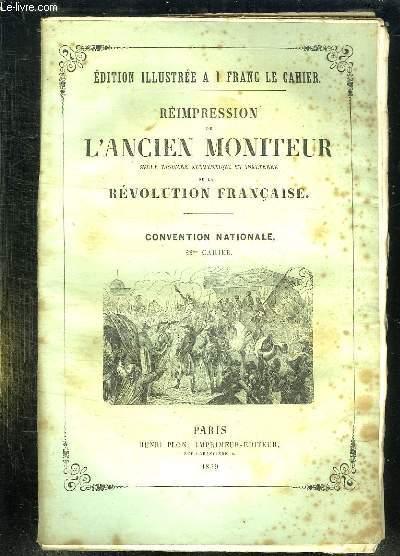 REIMPRESSION DE L ANCIEN MONITEUR SEULE HISTOIRE AUTHENTIQUE ET INALTEREE DE LA REVOLUTION FRANCAISE. CONVENTION NATIONALE. CAHIER N° 22. DU N° 173 AU N° 181. JUIN 1793.
