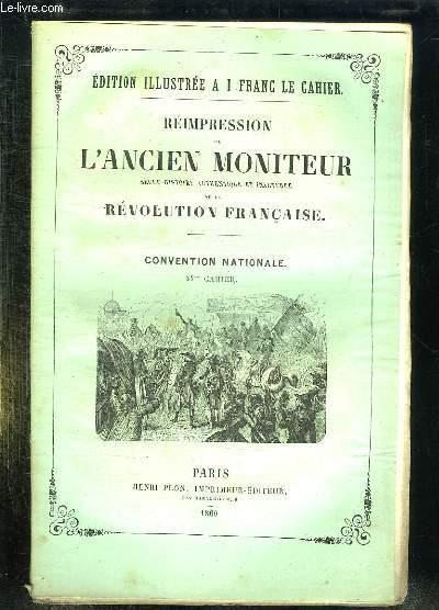 REIMPRESSION DE L ANCIEN MONITEUR SEULE HISTOIRE AUTHENTIQUE ET INALTEREE DE LA REVOLUTION FRANCAISE. CONVENTION NATIONALE. CAHIER N° 34. DU N° 63 AU N° 77 NOVEMBRE DECEMBRE 1793.