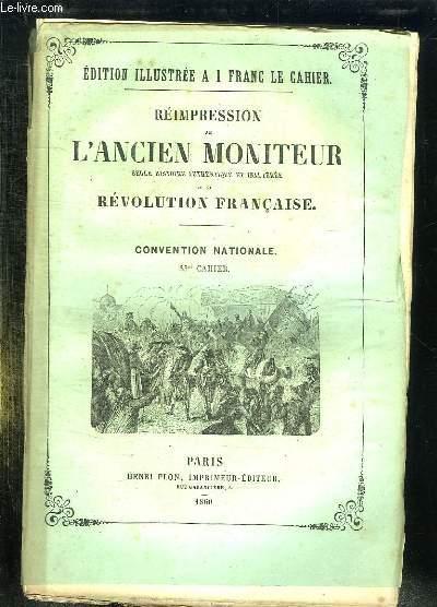 REIMPRESSION DE L ANCIEN MONITEUR SEULE HISTOIRE AUTHENTIQUE ET INALTEREE DE LA REVOLUTION FRANCAISE. CONVENTION NATIONALE. CAHIER N° 35. DU N° 78 AU N° 90. DECEMBRE 1793.
