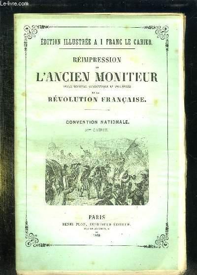 REIMPRESSION DE L ANCIEN MONITEUR SEULE HISTOIRE AUTHENTIQUE ET INALTEREE DE LA REVOLUTION FRANCAISE. CONVENTION NATIONALE. CAHIER N° 36. DU N° 91 AU N° 105 DECEMBRE JANVIER 1793 1794.