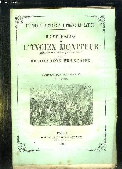 REIMPRESSION DE L ANCIEN MONITEUR SEULE HISTOIRE AUTHENTIQUE ET INALTEREE DE LA REVOLUTION FRANCAISE. CONVENTION NATIONALE. CAHIER N° 37 . DU N° 106 AU N°120 JANVIER 1794.