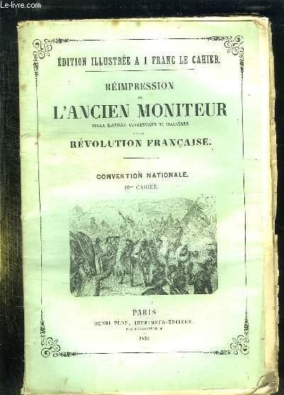 REIMPRESSION DE L ANCIEN MONITEUR SEULE HISTOIRE AUTHENTIQUE ET INALTEREE DE LA REVOLUTION FRANCAISE. CONVENTION NATIONALE. CAHIER N° 40. DU N° 149 AU N°160 FEVRIER 1794.