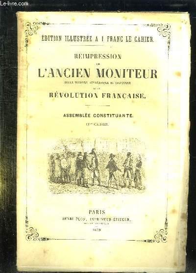 REIMPRESSION DE L ANCIEN MONITEUR SEULE HISTOIRE AUTHENTIQUE ET INALTEREE DE LA REVOLUTION FRANCAISE. CAHIER N° 12 DU N° 1 AU N° 15 . JANVIER 1790.