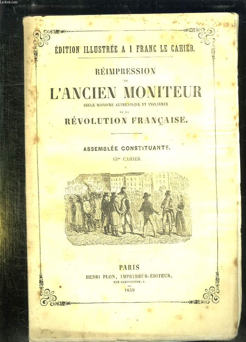 REIMPRESSION DE L ANCIEN MONITEUR SEULE HISTOIRE AUTHENTIQUE ET INALTEREE DE LA REVOLUTION FRANCAISE. CAHIER N° 15 DU N° 46 AU N° 57 . FEVRIER 1790. POLITIQUE: TURQUIE, RUSSIE, SUEDE, ITALIE, PAYS BAS, FRANCE, DANEMARK, PRUSSE, ALLEMAGNE, PORTUGAL...