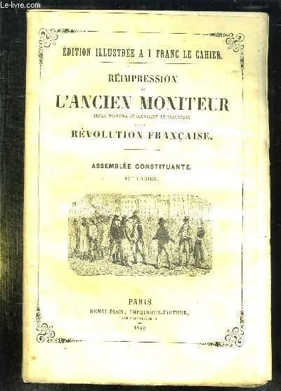 REIMPRESSION DE L ANCIEN MONITEUR SEULE HISTOIRE AUTHENTIQUE ET INALTEREE DE LA REVOLUTION FRANCAISE. CAHIER N° 17 DU N° 71 AU N° 83 . MARS 1790. REFLEXIONS SUR LE COMBAT DU TAUREAU, ASSEMBLEE DES REPRESENTANTS DE LA COMMUNE...