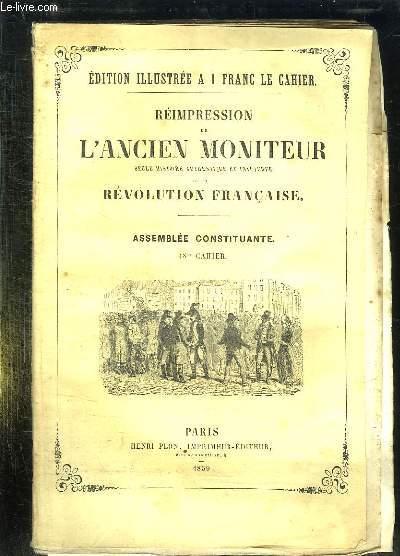 REIMPRESSION DE L ANCIEN MONITEUR SEULE HISTOIRE AUTHENTIQUE ET INALTEREE DE LA REVOLUTION FRANCAISE. CAHIER N° 18 DU N° 84 AU N° 90 . MARS 1790. DIVISIONS DES BUREAUX ET DETAILS DE LEURS ATTRIBUTIONS, DINER DES MARSEILLAIS AUS CHAMPS ELYSEES...