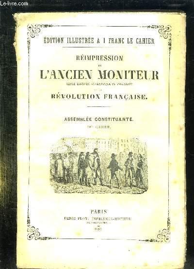 REIMPRESSION DE L ANCIEN MONITEUR SEULE HISTOIRE AUTHENTIQUE ET INALTEREE DE LA REVOLUTION FRANCAISE. CAHIER N° 40 DU N°1 AU N° 14 . JANVIER 1791. POLITIQUE SUEDE, ESPAGNE, FRANCE,  COMTAT VENAISSIN, BULLETION DE L ASSEMBLEE NATIONALE...