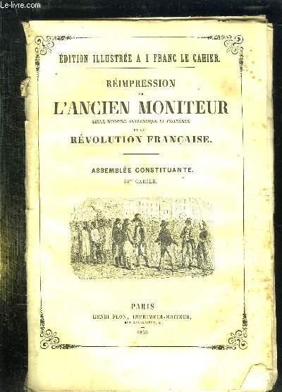 REIMPRESSION DE L ANCIEN MONITEUR SEULE HISTOIRE AUTHENTIQUE ET INALTEREE DE LA REVOLUTION FRANCAISE. CAHIER N° 43 DU N° 41 AU N° 54 . FEVRIER 1791 . LA CHAUMIERE INDIENNE, POLITIQUE HOLLANDE, ANGLETERRE DEBATS DU PARLEMENT CHAMBRE DES PAIRS...