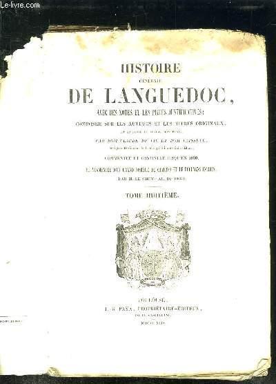 HISTOIRE GENERALE DE LANGUEDOC AVEC DES NOTES ET LES PIECES JUSTIFICATIVES. TOME 8.