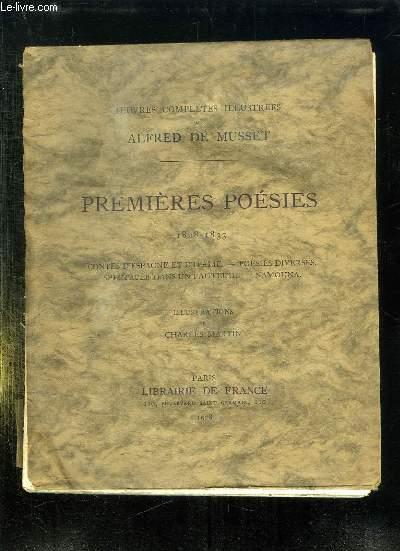 PREMIERES POESIES 1828 - 1833. CONTES D ESPAGNE ET D ITALIE, POESIES DIVERSES, SPECTACLE DANS UN FAUTEUIL, NAMOUNA.