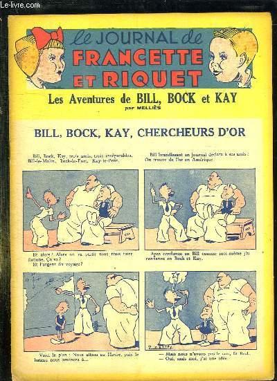 LE JOURNAL DE FRANCETTE ET RIQUET. LES AVENTURES DE BILL BOCK ET KAY. BILL BOCK ET KAY CHERCHEURS D OR.